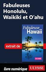 Télécharger le livre :  Fabuleuses Honolulu, Waikiki et O'ahu