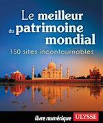 Télécharger le livre :  Le meilleur du patrimoine mondial