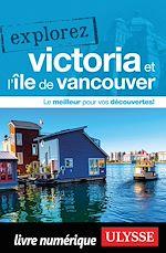 Télécharger le livre :  Explorez Victoria et l'île de Vancouver