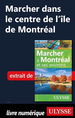 Téléchargez le livre :  Marcher dans le centre de l'île de Montréal