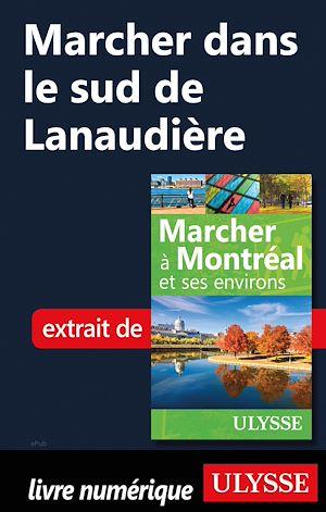 Téléchargez le livre :  Marcher dans le sud de Lanaudière