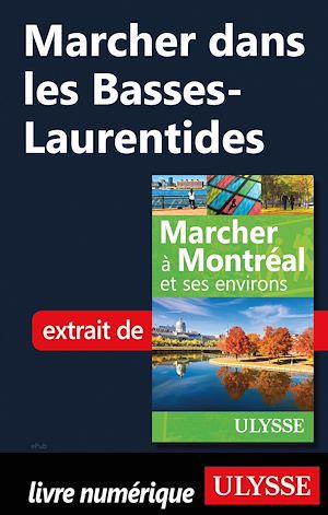 Téléchargez le livre :  Marcher dans les Basses-Laurentides