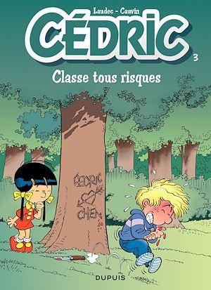 Téléchargez le livre :  Cédric - 3 - Classe tous risques