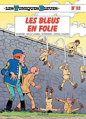 Téléchargez le livre :  Les Tuniques Bleues - Tome 32 - LES BLEUS EN FOLIE