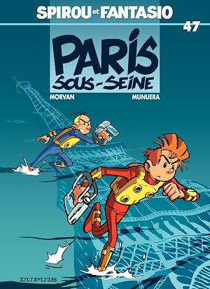 Téléchargez le livre :  Spirou et Fantasio - Tome 47 - Spirou sous Seine