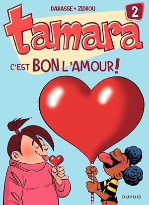 Téléchargez le livre :  Tamara - tome 2 - C'est bon l'amour !