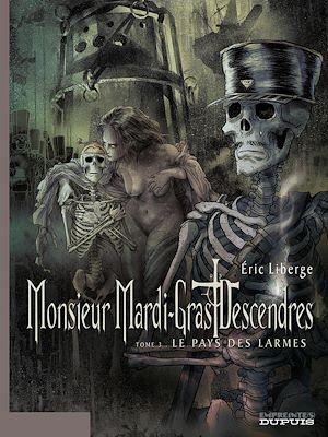 Téléchargez le livre :  Monsieur Mardi-Gras Descendres - tome 3 - Le Pays des larmes