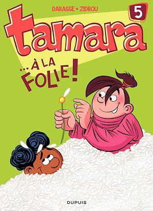 Téléchargez le livre :  Tamara - Tome 5 - ...A la folie !