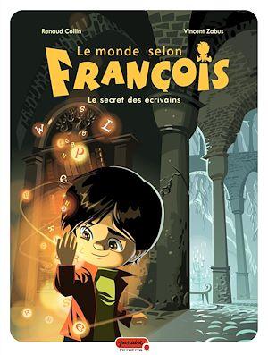 Téléchargez le livre :  Le monde selon François - Tome 1 - Le secret des écrivains