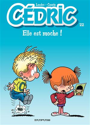 Téléchargez le livre :  Cédric - 22 - Elle est moche !