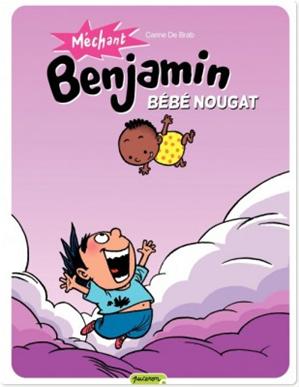 Téléchargez le livre :  Méchant Benjamin – tome 4 - Bébé nougat