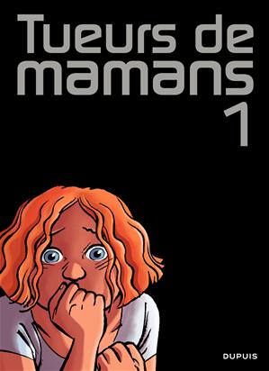Téléchargez le livre :  Tueurs de mamans - tome 1