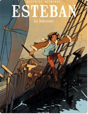 Téléchargez le livre :  Esteban - Tome 1 - Le baleinier