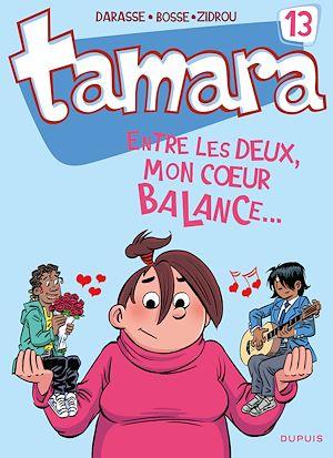 Téléchargez le livre :  Tamara - Tome 13 - Entre les deux, mon coeur balance...