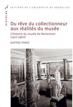 Téléchargez le livre :  Du rêve du collectionneur aux réalités du musée