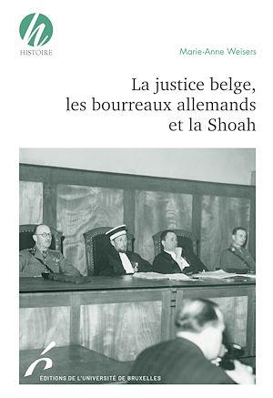Téléchargez le livre :  La justice belge, les bourreaux allemands et la Shoah