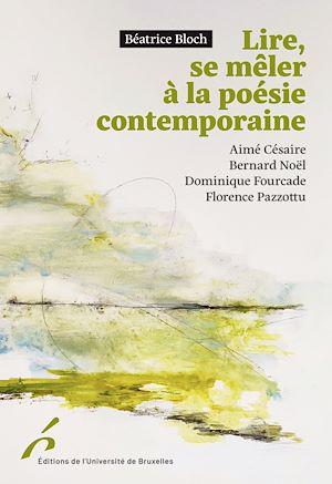 Téléchargez le livre :  Lire, se mêler à la poésie contemporaine.