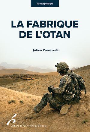 Téléchargez le livre :  La Fabrique de l'OTAN
