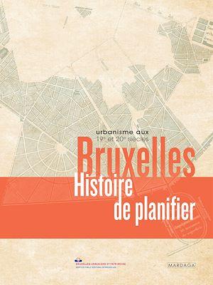 Téléchargez le livre :  Bruxelles, Histoire de planifier