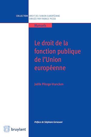 Téléchargez le livre :  Le droit de la fonction publique de l'Union européenne