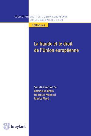 Téléchargez le livre :  La fraude et le droit de l'Union européenne