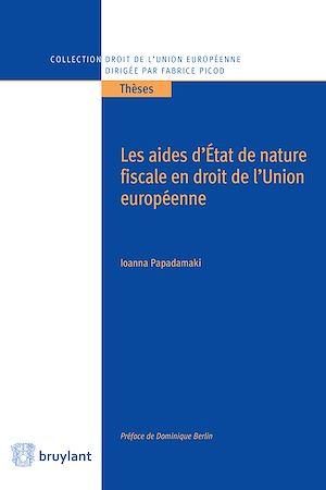 Téléchargez le livre :  Les aides d'État de nature fiscale en droit de l'Union européenne