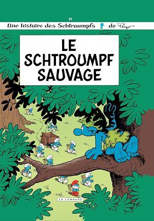 Téléchargez le livre :  Les Schtroumpfs Lombard - Tome 19 - Schtroumpf sauvage (Le)