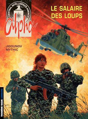 Téléchargez le livre :  Alpha - Tome 3 - Le salaire des Loups