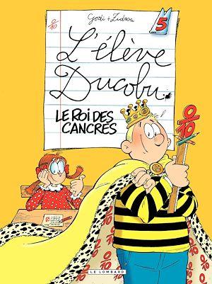 Téléchargez le livre :  L'Eleve Ducobu  - tome 05 - Le roi des Cancres