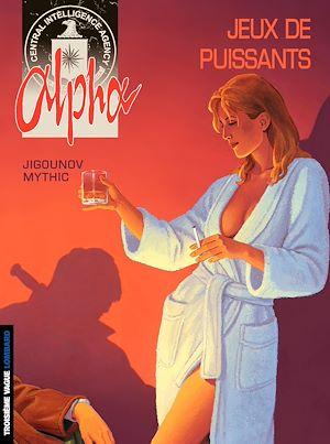 Téléchargez le livre :  Alpha - tome 8 - Jeux de Puissants