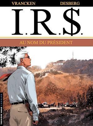 Téléchargez le livre :  I.R.$. - Tome 12 - Au Nom du Président