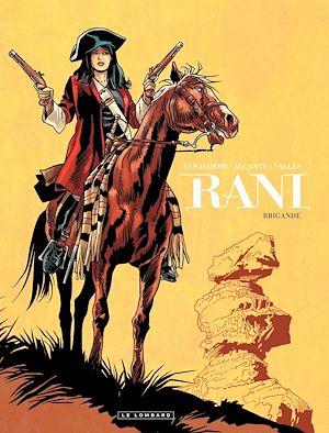 Téléchargez le livre :  Rani - Tome 2 - Brigande