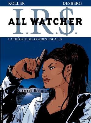 Téléchargez le livre :  All Watcher - tome 6 - La théorie des cordes fiscales