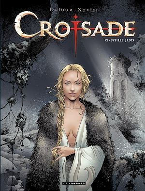 Téléchargez le livre :  Croisade - tome 6 - Sybille, jadis