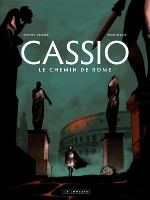 Téléchargez le livre :  Cassio - tome 5 - Le chemin de Rome