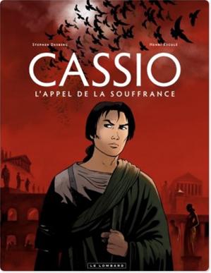 Téléchargez le livre :  Cassio - tome 6  L'appel de la souffrance