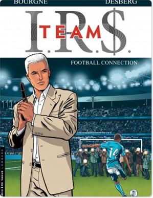 Téléchargez le livre :  I.R.$. TEAM - Tome 1 - Football Connection