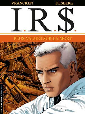 Téléchargez le livre :  I.R.$. - Tome 15 - Plus-values sur la Mort