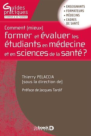 Téléchargez le livre :  Comment (mieux) former et évaluer les étudiants en médecine et en sciences de la santé ?
