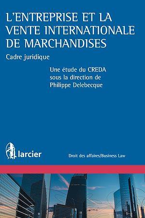 Téléchargez le livre :  L'entreprise et la vente internationale de marchandises