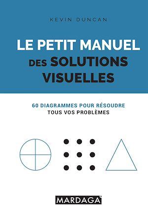 Téléchargez le livre :  Le petit manuel des solutions visuelles