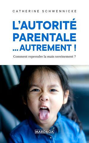 Téléchargez le livre :  L'autorité parentale… autrement !