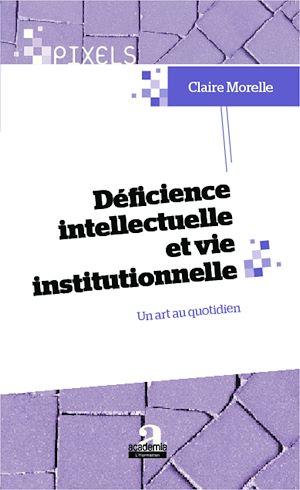 Téléchargez le livre :  Déficience intellectuelle et vie institutionnelle