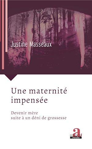 Téléchargez le livre :  Une maternité impensée