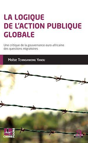 Téléchargez le livre :  La logique de l'action publique globale