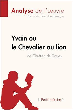 Yvain Ou Le Chevalier Au Lion De Chretien De Troyes Analyse