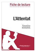 Télécharger cet ebook : L'Attentat de Yasmina Khadra - Fiche de lecture