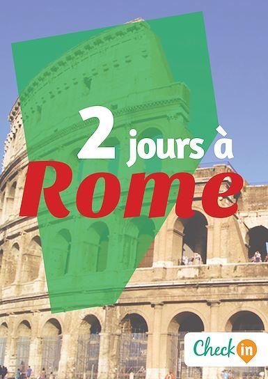2 jours à Rome : Des cartes, des bons plans et les itinéraires indispensables.