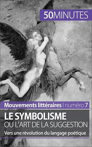 Téléchargez le livre :  Le symbolisme ou l'art de la suggestion