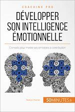 Télécharger le livre :  Développer son intelligence émotionnelle
